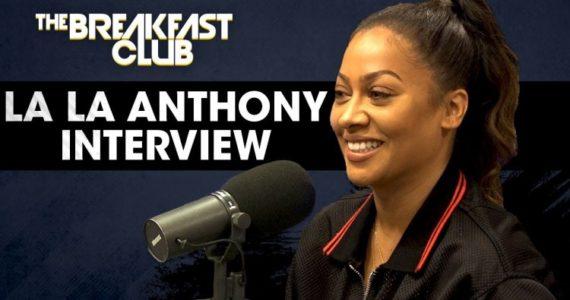 La La Anthony Talks Sex Scenes, Carmelo & More on The Breakfast Club